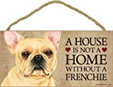 (SJT63936) A house is not a home without a Frenchie (French Bulldog) wood sign plaque 5