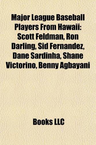 Major League Baseball Players From Hawaii: Scott Feldman, Ron ...