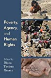 img - for Poverty, Agency, and Human Rights book / textbook / text book