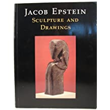 Jacob Epstein: Sculpture and Drawings