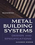 Metal Building Systems: Design and Specifications, Alexander Newman, 0071402012