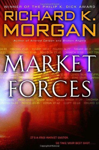 Market Forces by Richard K. Morgan (2005-03-01)