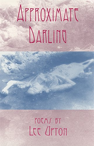 Approximate Darling: Poems (The Contemporary Poetry Ser.)