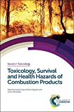 img - for Toxicology, Survival and Health Hazards of Combustion Products (Issues in Toxicology) book / textbook / text book