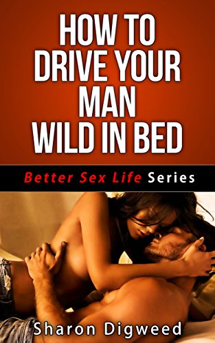 How to sex your man real good