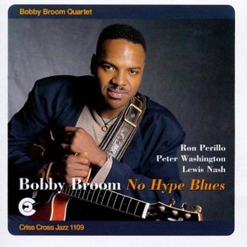No Hype Blues by Bobby Quartet Broom (2006-01-01)