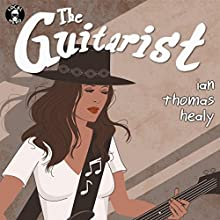 The Guitarist Audiobook by Ian Thomas Healy Narrated by Summer Jo Swaine