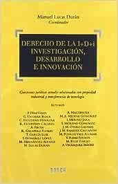 Derecho de la I+D+i. Investigación, Desarrollo e innovación: Cuestiones jurídicas actuales relacionadas con propiedad industrial y transferencias de tecnología
