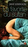 La Favorite du sultan par Jane Johnson