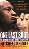 img - for One Last Shot: The Story of Michael Jordan's Comeback by Krugel, Mitchell (2003) Mass Market Paperback book / textbook / text book