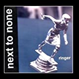 Ringer by Next To None (2011-06-29)