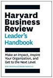 img - for The Harvard Business Review Leader's Handbook: Make an Impact, Inspire Your Organization, and Get to the Next Level (HBR Handbooks) book / textbook / text book