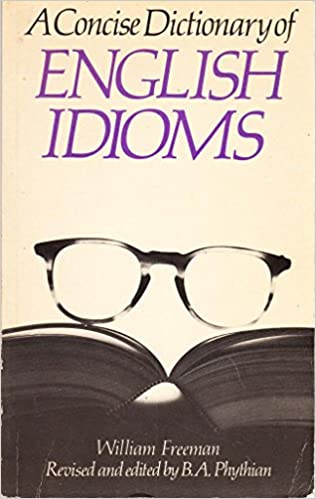 A Concise Dictionary of English Idioms THIRD EDITION
