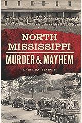 North Mississippi Murder & Mayhem Paperback