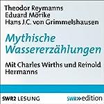 Mythische Wassererzählungen | Theodor Reysmann,Eduard Mörike,Hans Jakob von Grimmelshausen