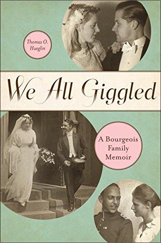 We All Giggled: A Bourgeois Family Memoir (Life Writing)