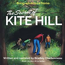 The Secret of Kite Hill: Li & Lu, Book 1 Audiobook by Bradley Charbonneau Narrated by Bradley Charbonneau