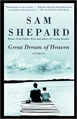Great Dream Of Heaven Stories Amazon Fr Sam Shepard
