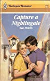 Capture a Nightingale, Sue Peters, 0373029152