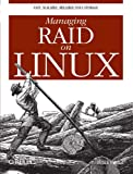 Managing Raid on Linux, Derek Vadala, 1565927303