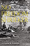 img - for No Freedom Shrieker: The Civil War Letters of Union Soldier Charles Freeman Biddlecom, 147th Regiment, New York State Volunteer Army book / textbook / text book