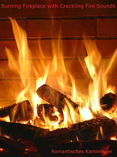 Burning Fireplace Crackling Fire - Burning Fireplace