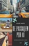 De Passagem Por Aí: Histórias e dicas de viagem (1) (Portuguese Edition)