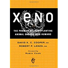 Xeno: The Promise of Transplanting Animal Organs into Humans