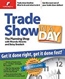 Trade Show in a Day: Get It Done Right, Get It Done Fast!