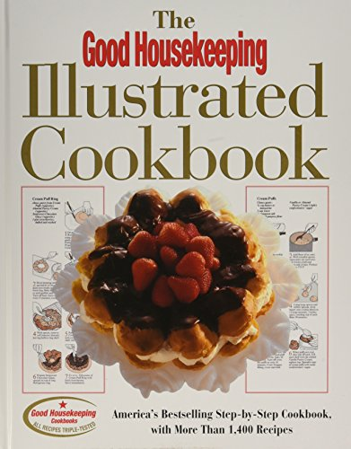Book cover from The Good Housekeeping Illustrated Cookbook: Americas Bestselling Step-by-Step Cookbook, with More Than 1,400 Recipes by Good Housekeeping