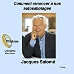 Comment renoncer à nos autosabotages   Jacques Salomé