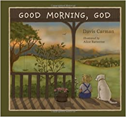 Good Morning God Davis Carman Alice Ratterree 9781935495253