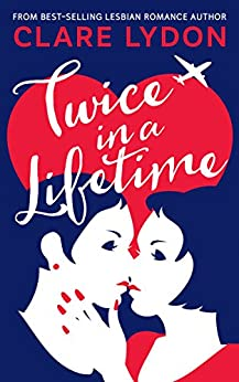 Twice In A Lifetime by [Lydon, Clare]