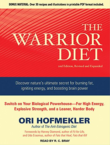 The Warrior Diet: Switch on Your Biological Powerhouse For High Energy, Explosive Strength, and a Leaner, Harder Body by Brand: Tantor Media