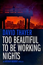Too Beautiful to be Working Nights (Arthur Murray Thrillers Book 2)