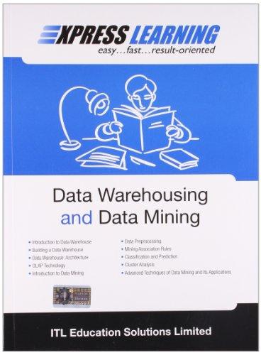 Express Learning: Data Warehousing and Data Mining