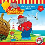 Benjamin als Leuchtturmwärter (Benjamin Blümchen 91) | Ulli Herzog,Klaus-Peter Weigand