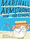 Marshall Armstrong Is New To Our School by David Mackintosh (2011-08-04)