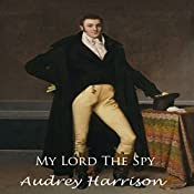 My Lord the Spy: A Regency Romance | Audrey Harrison