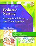 Pediatric Nursing Care : Caring for Children and Their Families, Potts, Nicki L. and Mandleco, Barbara L., 1111319626