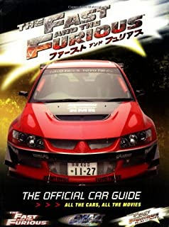 The Fast and The Furious: The Official Car Guide: All the Cars, All