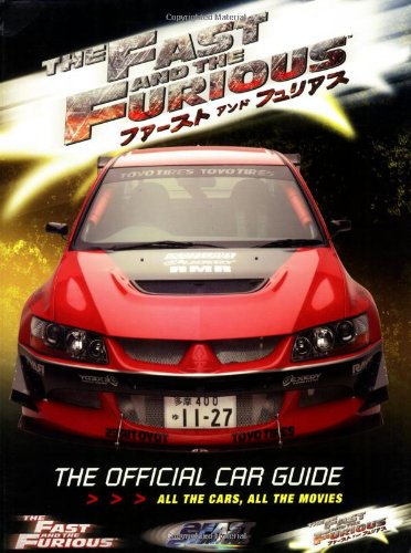 The Fast and The Furious: The Official Car Guide: All the Cars, All the Movies pdf