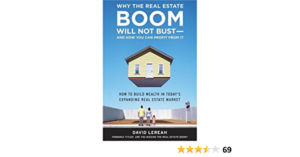 Amazon Com Why The Real Estate Boom Will Not Bust And How You Can Profit From It How To Build Wealth In Today S Expanding Real Estate Market Ebook Lereah David Kindle Store