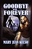 Goodbye Is Forever (Lynne Garrett Series Book 1)