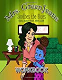 Mrs. GreenJeans Soothes the Blues: An Adult-Guided Children's Workbook (Volume 1)