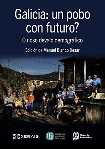 Descargar Libro Galicia: Un Pobo Con Futuro? O Noso Devalo Demográfico Manuel Blanco Desar