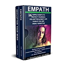 Mindful Living Book 1 - Empath & Declutter Your Mind: 2 Manuscripts: Protect Yourself, Feel Better and Live A Happier Life By Eliminating Worry, Anxiety & Negative Thinking