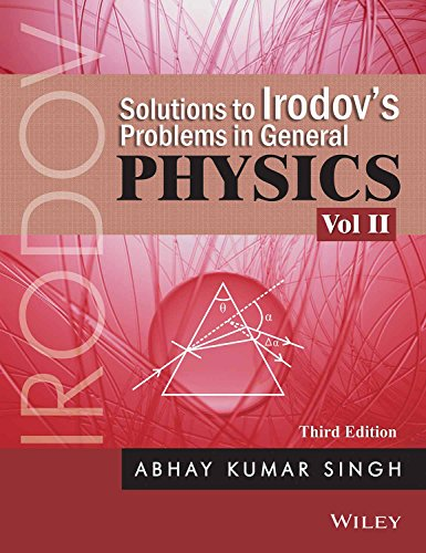 Solutions to Irodov's Problems in General Physics, Vol II, 3ed
