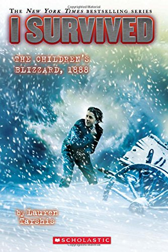 I Survived the Children's Blizzard, 1888 (I Survived #16) (Five Significant Events Of The Revolutionary War)