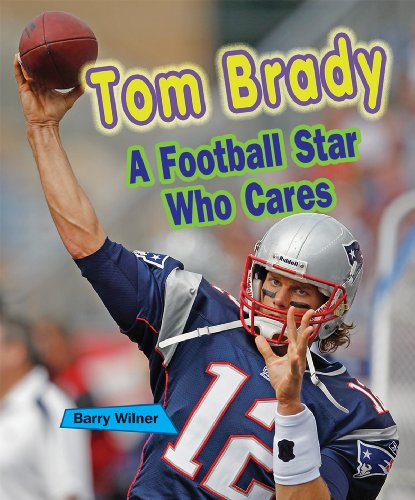 Tom Brady: A Football Star Who Cares (Sports Stars Who Care)